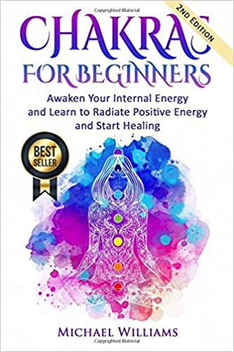 ??READ?? CHAKRAS: Chakras For Beginners - Awaken Your Internal Energy And Learn To Radiate Positive Energy And Start Healing (Chakras, Chakras For Beginners, Awaken Chakras, Third Eye). expenses derechos exigido durable explore hours urban placed
