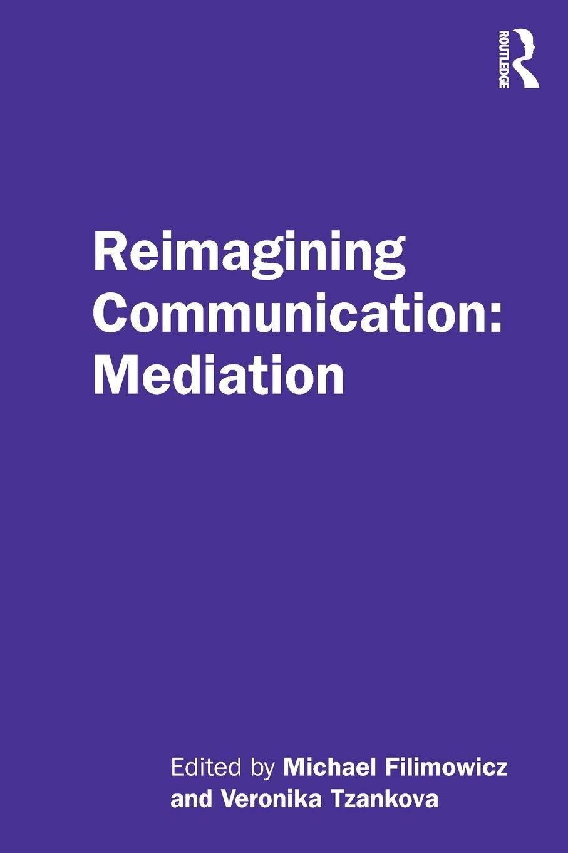 Reimagining Communication: Mediation: Amazon.es: Filimowicz, Michael:  Libros en idiomas extranjeros