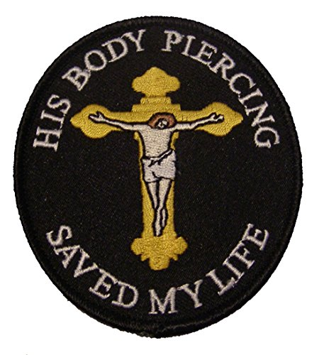 Crucifix Life (HIS BODY PIERCING SAVED MY LIFE JESUS ON THE CROSS PATCH - Veteran Owned Business)