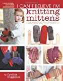 I Can't Believe I'm Knitting Mittens (Leisure Arts #5293): ICBI Knitting Mittens