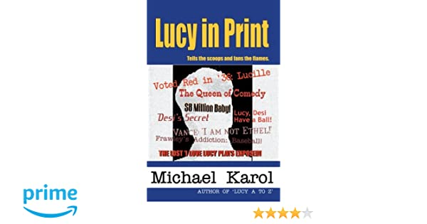 Lucy In Print Michael A Karol 9780595293216 Amazon Books