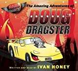 The Amazing Adventures of Doug Dragster Audiobook (The Amazing Adventures of Doug Dragster Audiobook)