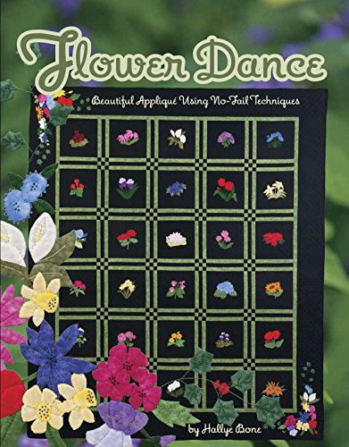 Flower Dance: Beautiful Applique Using No-Fail Techniques - Bone Applique