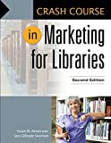 img - for Crash Course in Marketing for Libraries, 2nd Edition book / textbook / text book