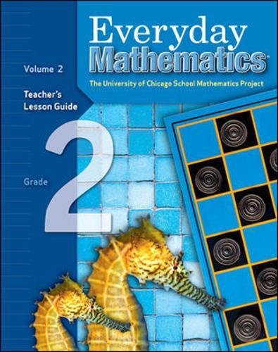 Everyday Mathematics: The University of Chicago School Mathematics Project, Grade 2: Teacher's Lesson Guide, Vol. 2