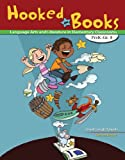 Hooked on Books : Language Arts and Literature in Elementary Classrooms PreK-Grade 8, Towell, Janet, 1465214690