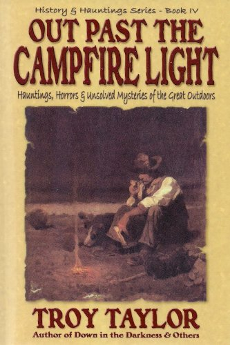 Out Past the Campfire Light (History and Hauntings)