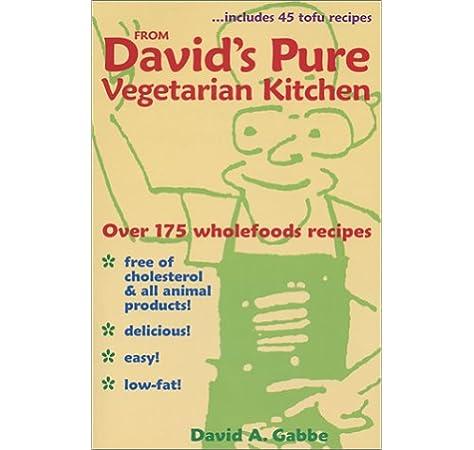 David S Pure Vegetarian Kitchen Gabbe David A 9780971805200 Amazon Com Books