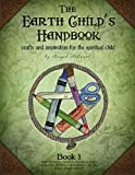 The Earth Child's Handbook - Book 1, Brigid Ashwood, 1479265519