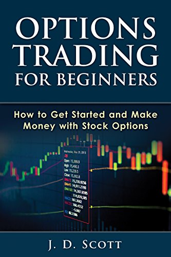 Options Trading for Beginners: How to Get Started and Make Money with Stock Options (Options Trading, Stock Options, Options Trading Strategies)