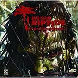 Dead Island:RIPTIDE - original soundtrack