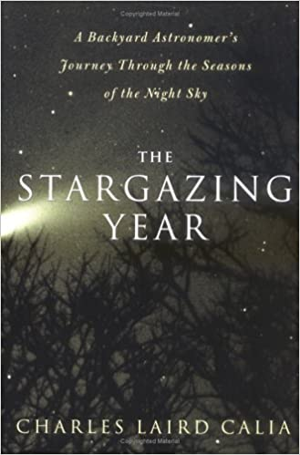 The Stargazing Year: A Backyard Astronomer's Journey Through the