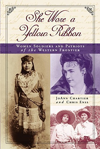 She Wore a Yellow Ribbon: Women Soldiers and Patriots of the Western Frontier by Chris Enss (2004-08-01)