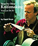 Step-by-Step Knifemak, Reader's Digest Editors and David Boye, 0762101903