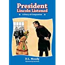 President Lincoln Listened (Story Time)