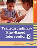 img - for Transdisciplinary Play-Based Intervention, Second Edition (TPBI2) book / textbook / text book