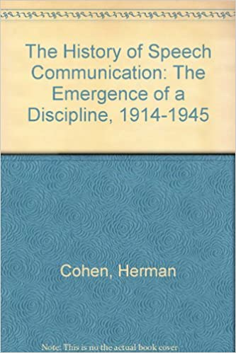 Book The History of Speech Communication: The Emergence of a Discipline, 1914-1945
