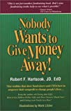 Nobody Wants to Give Money Away, Robert F. Hartsook, 0966367359
