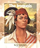 The Iroquois, Liz Sonneborn, 053116229X