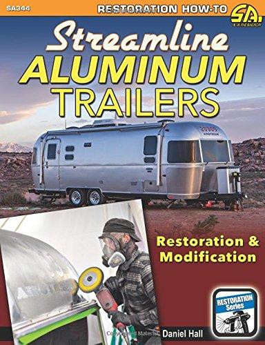Streamline Aluminum Trailers: Restoration & Modification (Restoration How-to Sa Design)