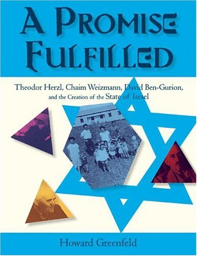 A Promise Fulfilled: Theodor Herzl, Chaim Weitzmann, David Ben-Gurion, and the Creation of the State of Israel ebook