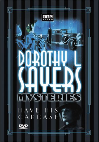 (Dorothy L. Sayers Mysteries - Have His Carcase (The Lord Peter Wimsey-Harriet Vane Collection))