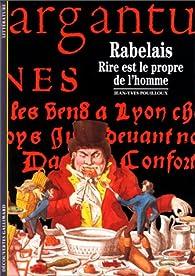 Rabelais : Rire est le propre de l'homme par Jean-Yves Pouilloux