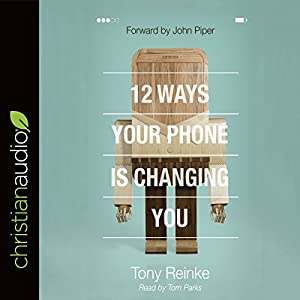 12 Ways Your Phone Is Changing You Audiobook