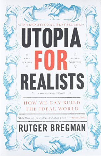 Pdf Politics Utopia for Realists: How We Can Build the Ideal World