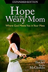 Hope for the Weary Mom: weary mom