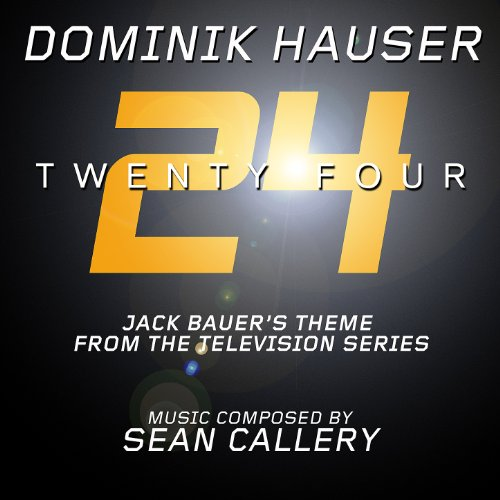 24 - Jack Bauer's Theme from the Television Series (Sean Callery)