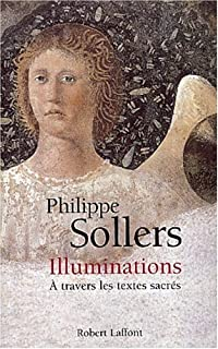Illuminations: à travers les textes sacrés, Sollers, Philippe