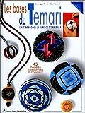 Les bases du Temari : L'art de broder la surface d'une balle 45 modèles traditionnels et originaux