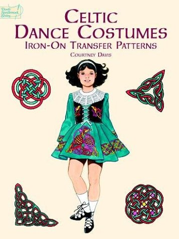 Celtic Dance Costumes Iron-on Transfer Patterns (Dover Iron-On Transfer Patterns) (Costumes Inc Irish Dance)