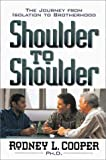 Shoulder to Shoulder: The Journey from Isolation to Brotherhood