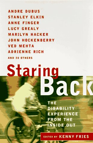 Staring Back: The Disability Experience from the Inside Out
