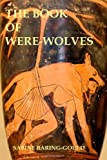 The Book of Were-Wolves, Sabine Baring-Gould, 1495950905
