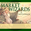 Market Wizards: Interviews with Top Traders Audiobook by Michael Steinhardt, Bruce Kovner, Tom Baldwin, Paul Tudor Jones, Ed Seykota, Jack D. Schwager, Richard Dennis, Marty Schwartz Narrated by Jack D. Schwager