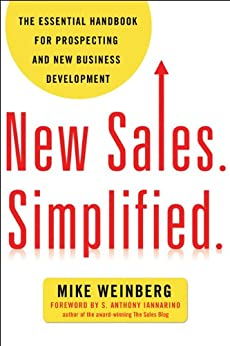 New Sales. Simplified.: The Essential Handbook for Prospecting and New Business Development by [WEINBERG, MIKE]