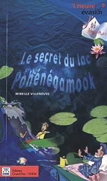 Le secret du lac Pohénégamook par Villeneuve