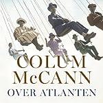 Over Atlanten [Over the Atlantic] | Colum McCann