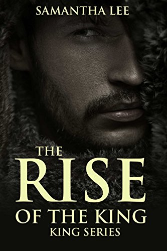 Amazon the rise of the king king series book 1 ebook the rise of the king king series book 1 by lee samantha fandeluxe Gallery