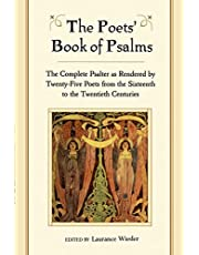 The Poets' Book of Psalms: The Complete Psalter as Rendered by Twenty-Five Poets from the Sixteenth to the Twentieth Centuries