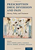 #1: Prescription Drug Diversion and Pain: History, Policy, and Treatment
