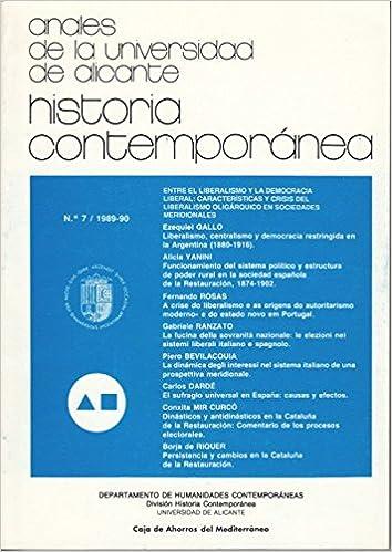ANALES DE LA UNIVERSIDAD DE ALICANTE: HISTORIA CONTEMPORÁNEA Nº 7 Liberalismo, centralismo y democracia restringida en la Argentina 1880-1916; ...