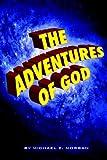 Adventures of God Vol I, Michael Morgan, 0966239725