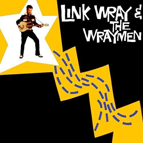 LINK WRAY AND THE WRAYMEN - Link Wray & The Wraymen