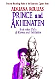 Prince and Akhenaten: Tales of Karma and Initiation