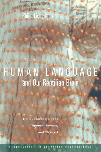 - Human Language and Our Reptilian Brain: The Subcortical Bases of Speech, Syntax, and Thought (Perspectives in Cognitive Neuroscience)