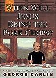 When Will Jesus Bring the Pork Chops?